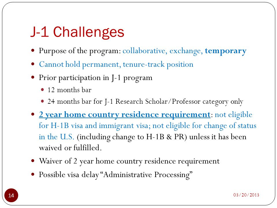 J-1 Challenges Purpose of the program: collaborative, exchange, temporary. Cannot hold permanent, tenure-track position.
