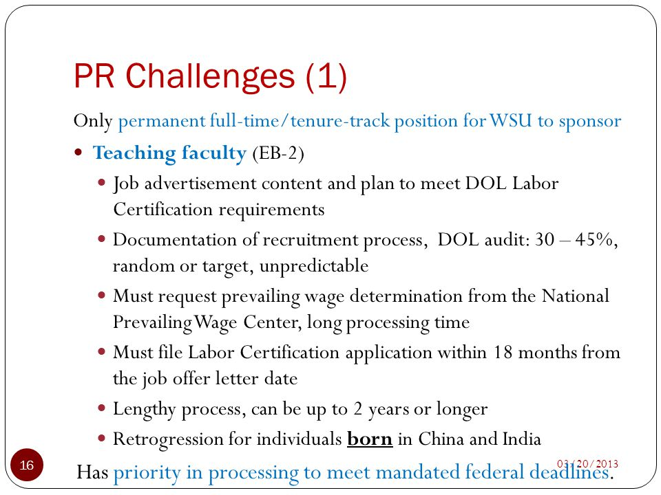 PR Challenges (1) Only permanent full-time/tenure-track position for WSU to sponsor. Teaching faculty (EB-2)