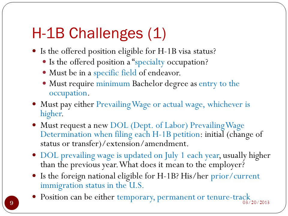 H-1B Challenges (1) Is the offered position eligible for H-1B visa status Is the offered position a specialty occupation