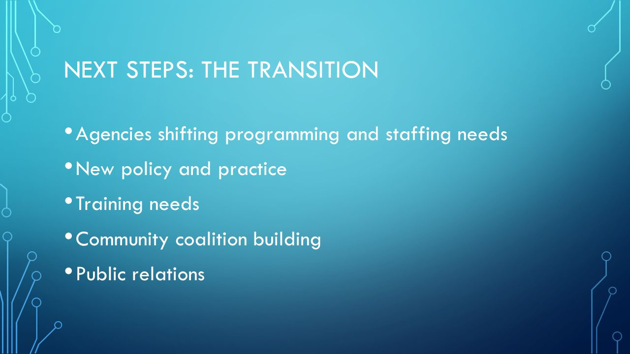 Next steps: the transition