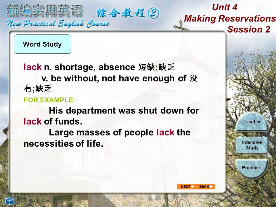 lack n. shortage, absence 短缺;缺乏