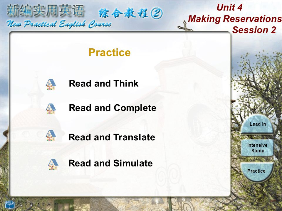 Read and Think Practice Read and Complete Read and Translate