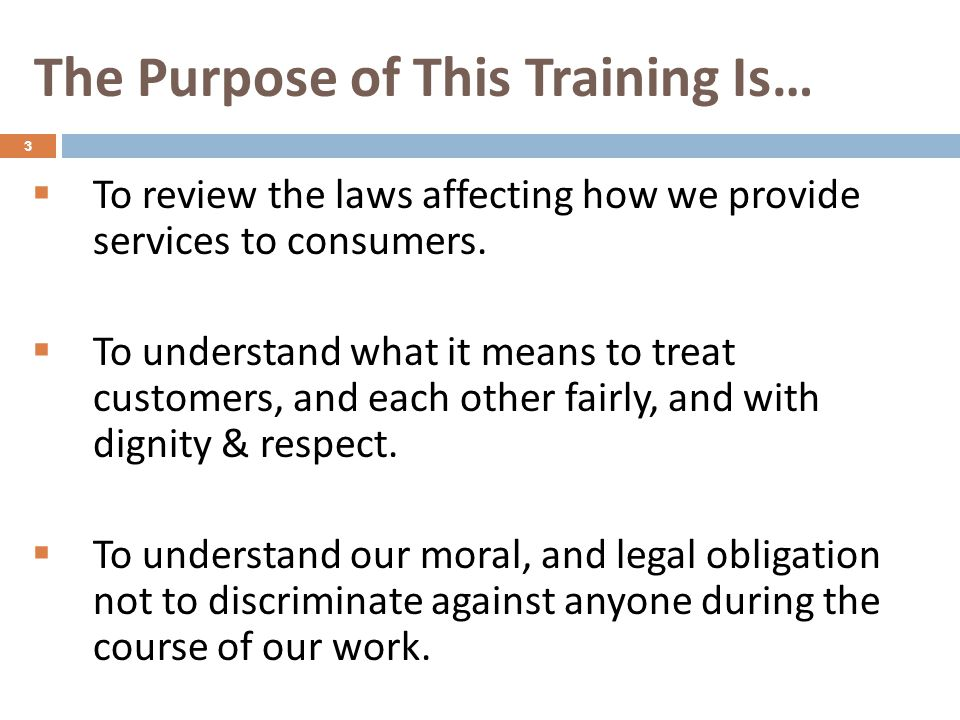 The Purpose of This Training Is…