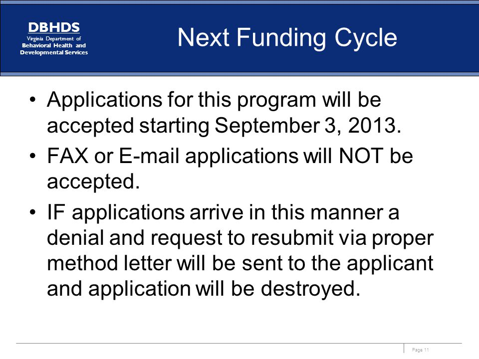 Next Funding Cycle Applications for this program will be accepted starting September 3, 2013. FAX or E-mail applications will NOT be accepted.