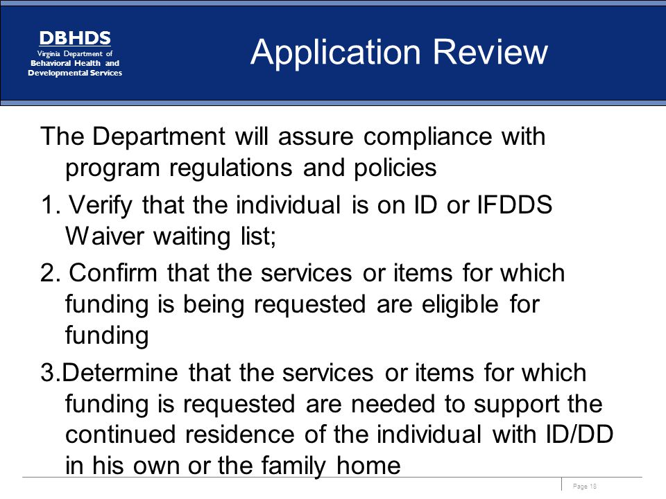 Application Review The Department will assure compliance with program regulations and policies.