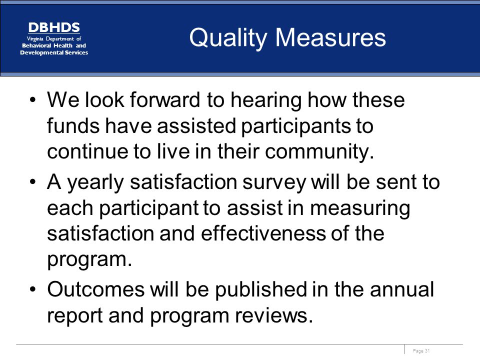 Quality Measures We look forward to hearing how these funds have assisted participants to continue to live in their community.