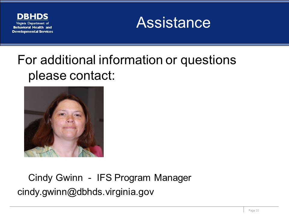 Assistance For additional information or questions please contact: