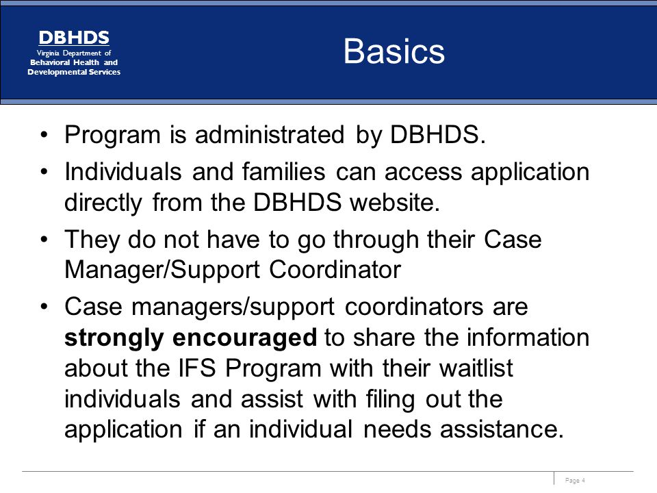 Basics Program is administrated by DBHDS.