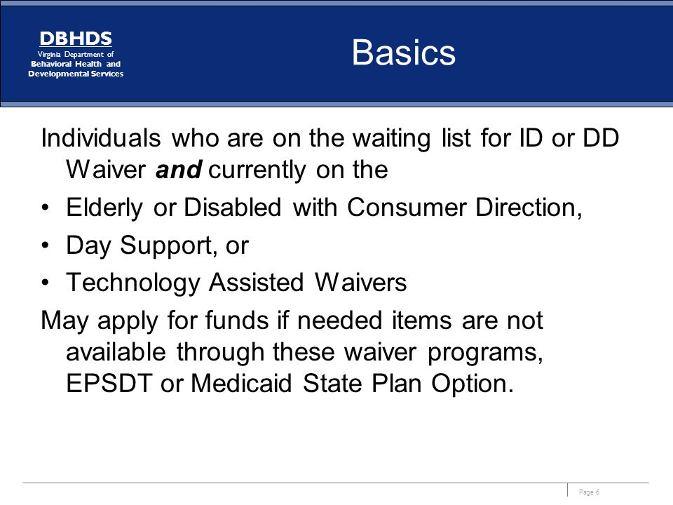 Basics Individuals who are on the waiting list for ID or DD Waiver and currently on the. Elderly or Disabled with Consumer Direction,