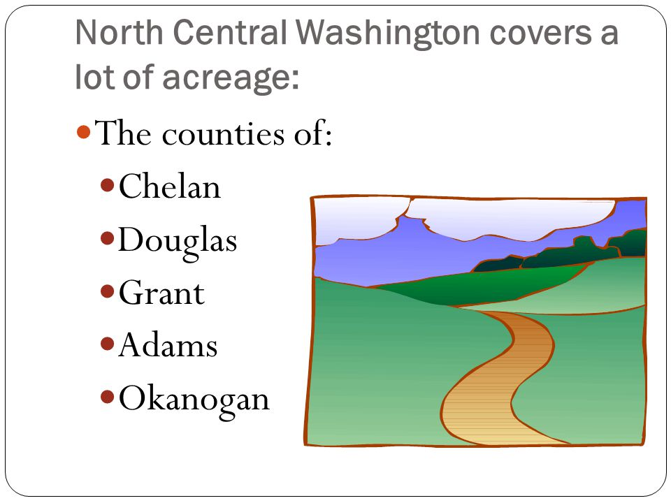 North Central Washington covers a lot of acreage: