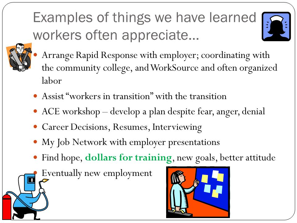 Examples of things we have learned workers often appreciate…