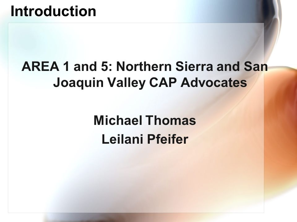 AREA 1 and 5: Northern Sierra and San Joaquin Valley CAP Advocates