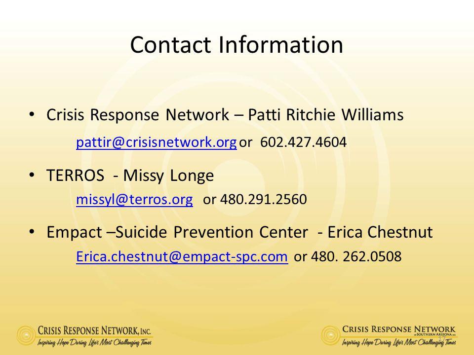 Contact Information Crisis Response Network – Patti Ritchie Williams. pattir@crisisnetwork.org or 602.427.4604.