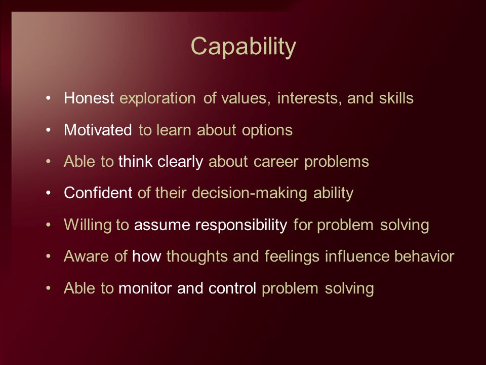 Capability Honest exploration of values, interests, and skills