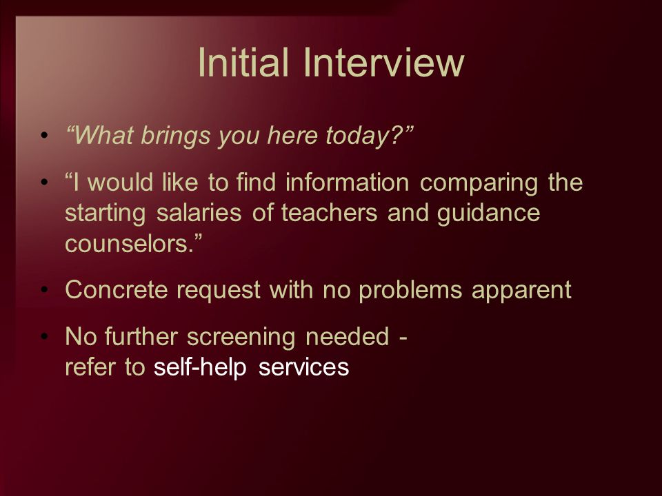 Initial Interview What brings you here today
