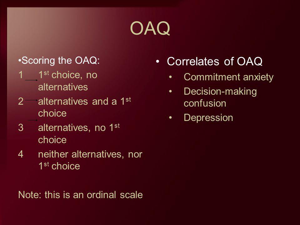 OAQ Correlates of OAQ Scoring the OAQ: 1st choice, no alternatives