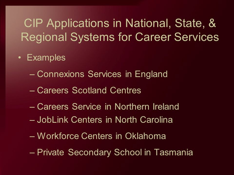 CIP Applications in National, State, & Regional Systems for Career Services