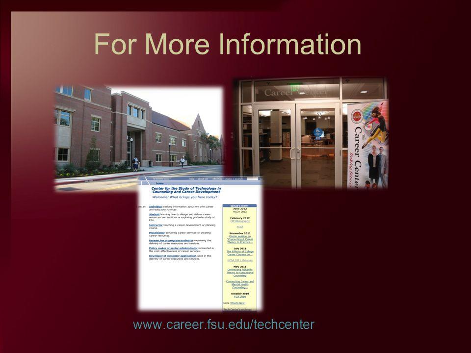 For More Information www.career.fsu.edu/techcenter