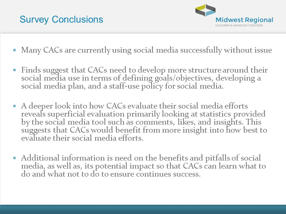 Survey Conclusions Many CACs are currently using social media successfully without issue.