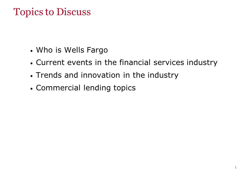 Who is Wells Fargo Diversified financial services company with over 80 lines of business. $1.3 trillion in assets.