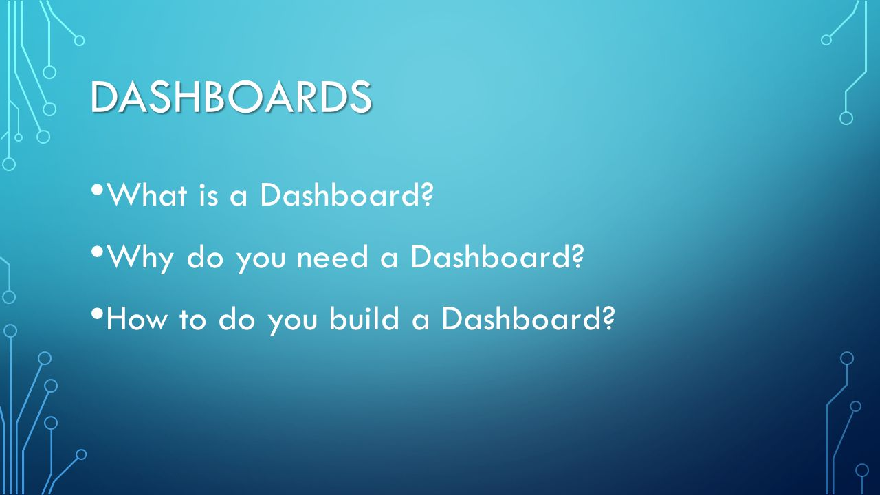 Dashboards What is a Dashboard Why do you need a Dashboard