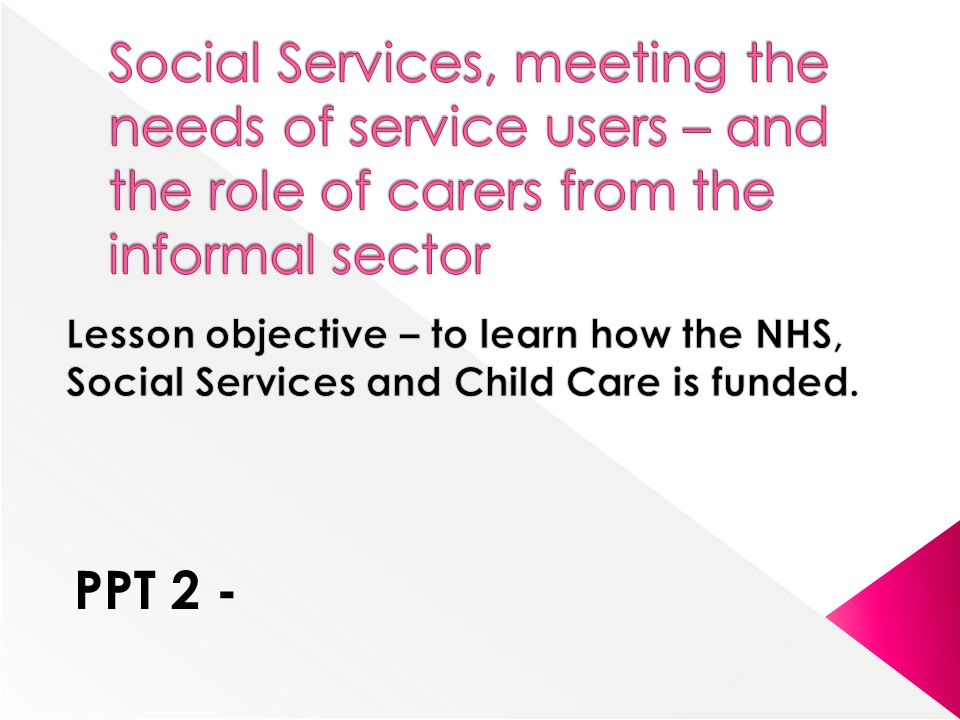 Social Services, meeting the needs of service users – and the role of carers from the informal sector