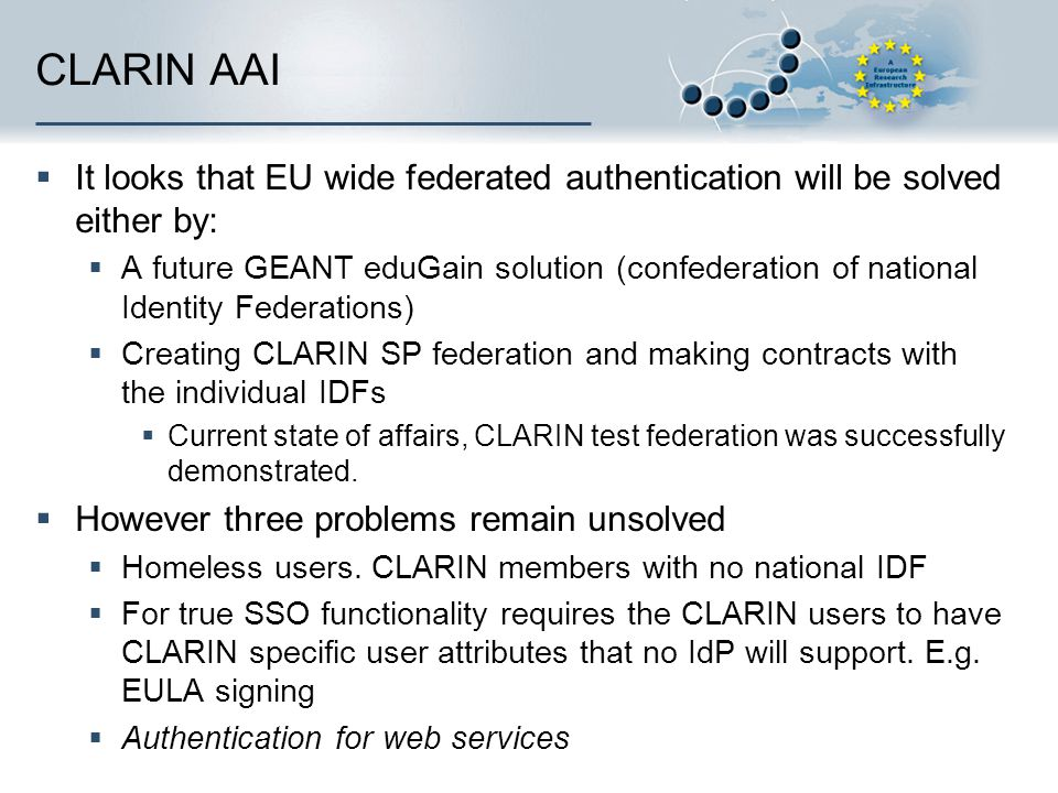 CLARIN AAI It looks that EU wide federated authentication will be solved either by: