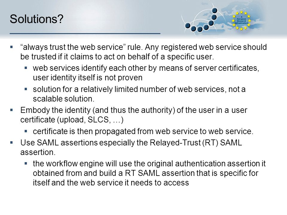 Solutions always trust the web service rule. Any registered web service should be trusted if it claims to act on behalf of a specific user.