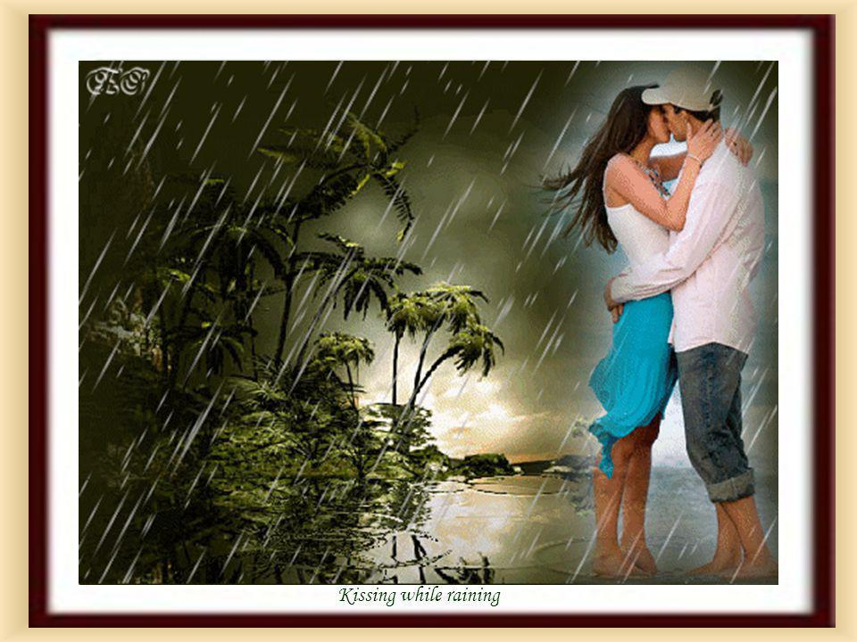 Kissing while raining