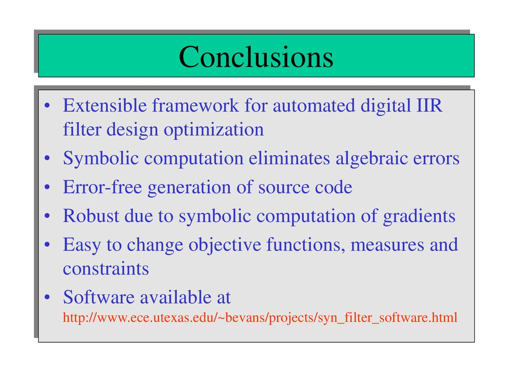 Joint Optimization Of Multiple Behavioral And Implementation Properties Of Digital Iir Filter Designs Magesh Valliappan Brian L Evans And Mohamed Gzara Ppt Download
