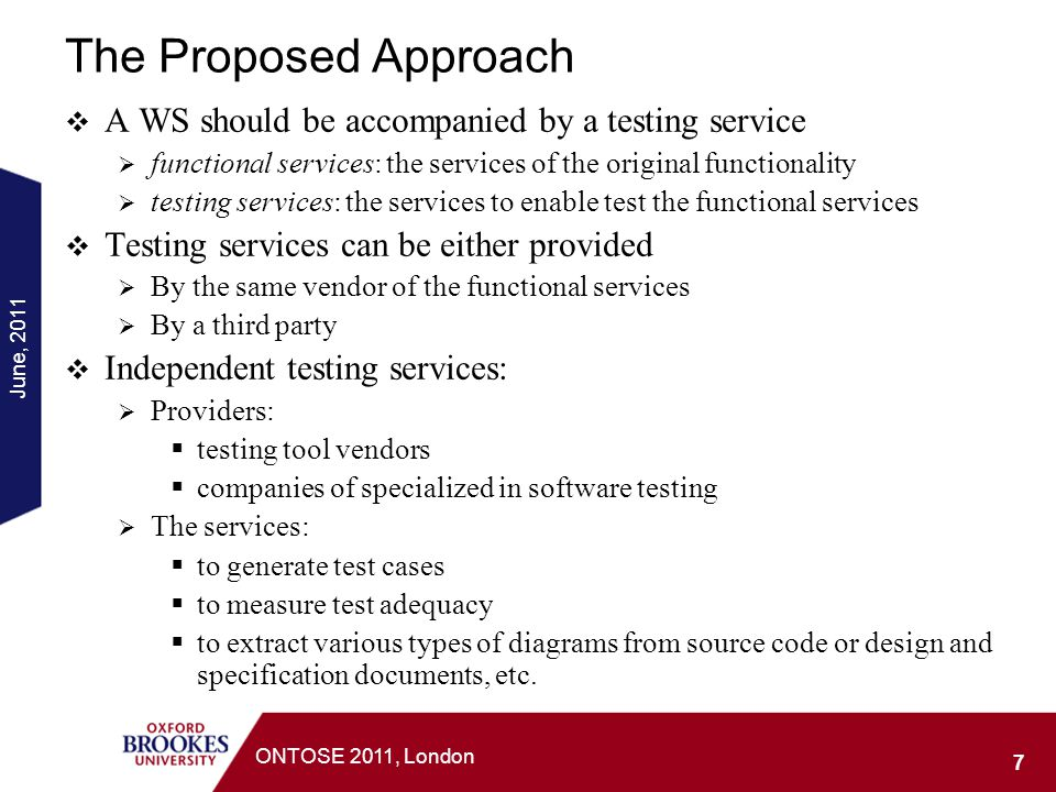 The Proposed Approach A WS should be accompanied by a testing service