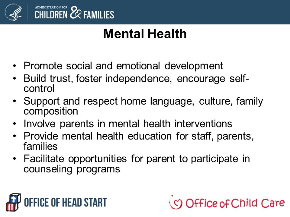Mental Health Promote social and emotional development