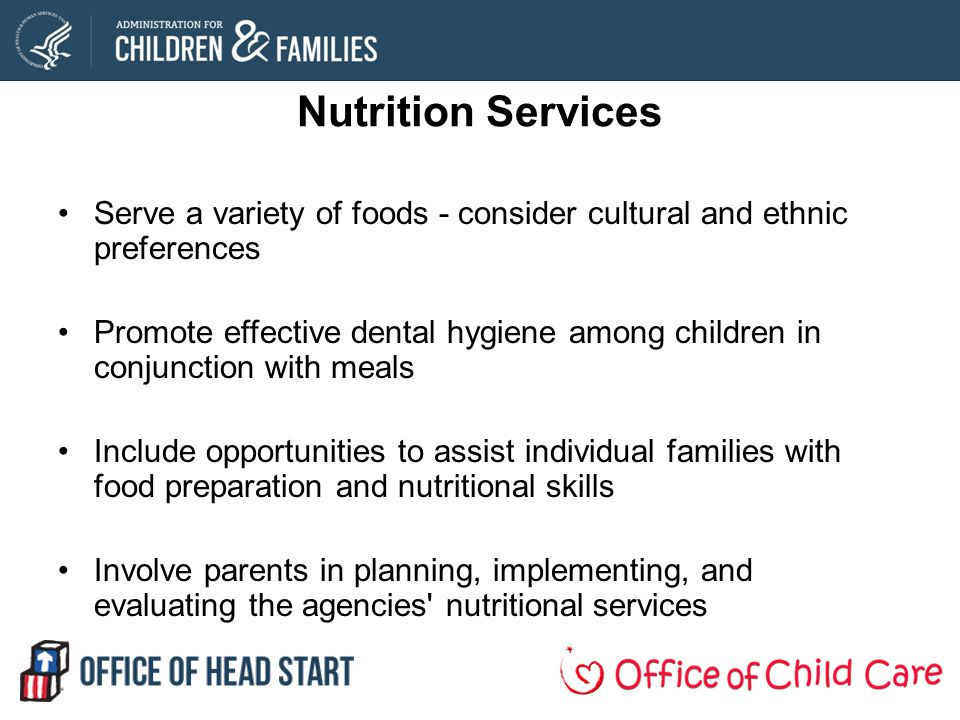 Nutrition Services Serve a variety of foods - consider cultural and ethnic preferences.
