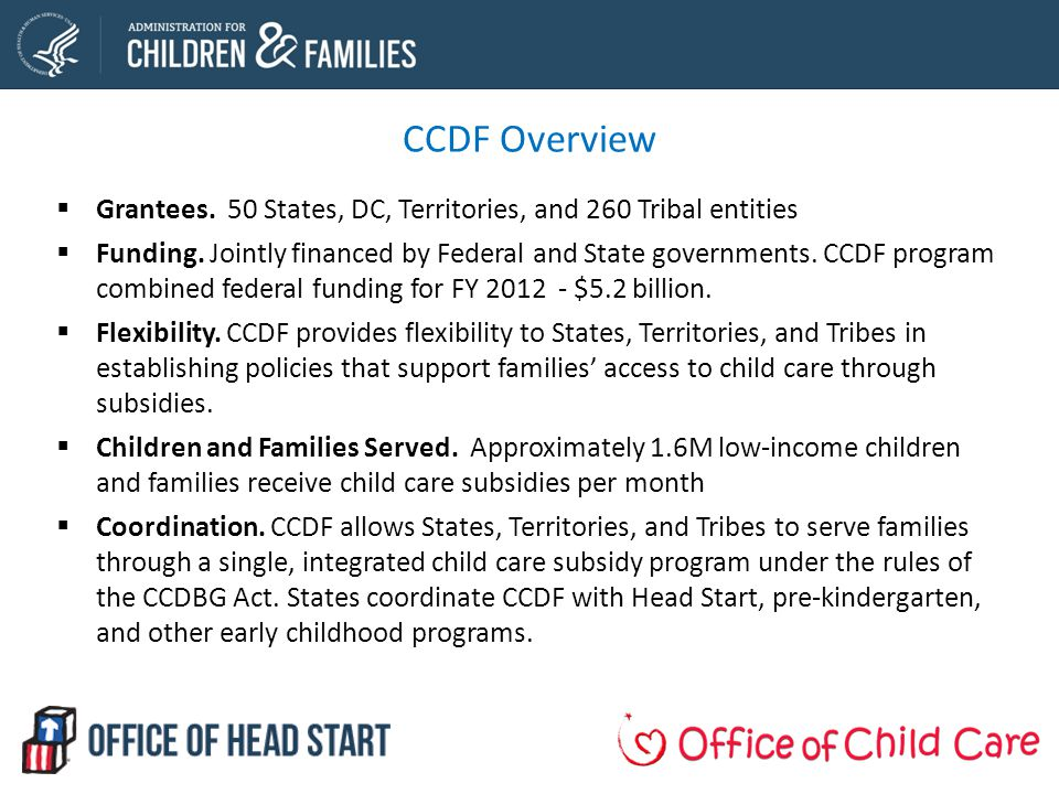 CCDF Overview Grantees. 50 States, DC, Territories, and 260 Tribal entities.