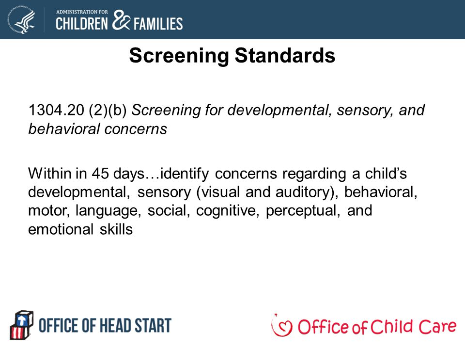 Screening Standards 1304.20 (2)(b) Screening for developmental, sensory, and behavioral concerns.