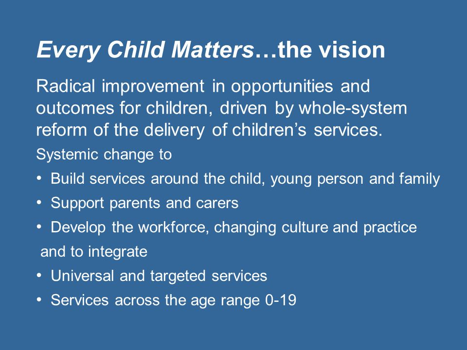 Every Child Matters…the vision