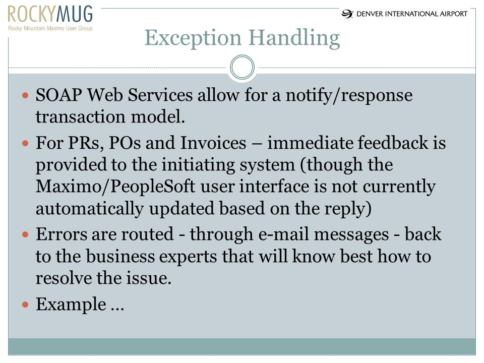 Exception Handling SOAP Web Services allow for a notify/response transaction model.