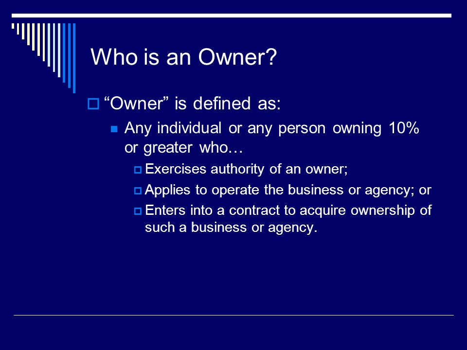 Who is an Owner Owner is defined as: