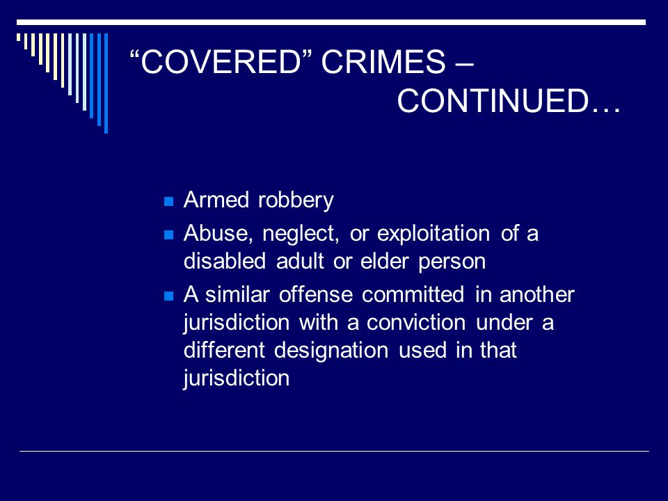 COVERED CRIMES – CONTINUED…