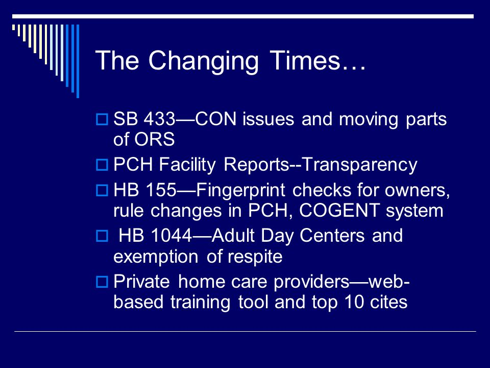 The Changing Times… SB 433—CON issues and moving parts of ORS