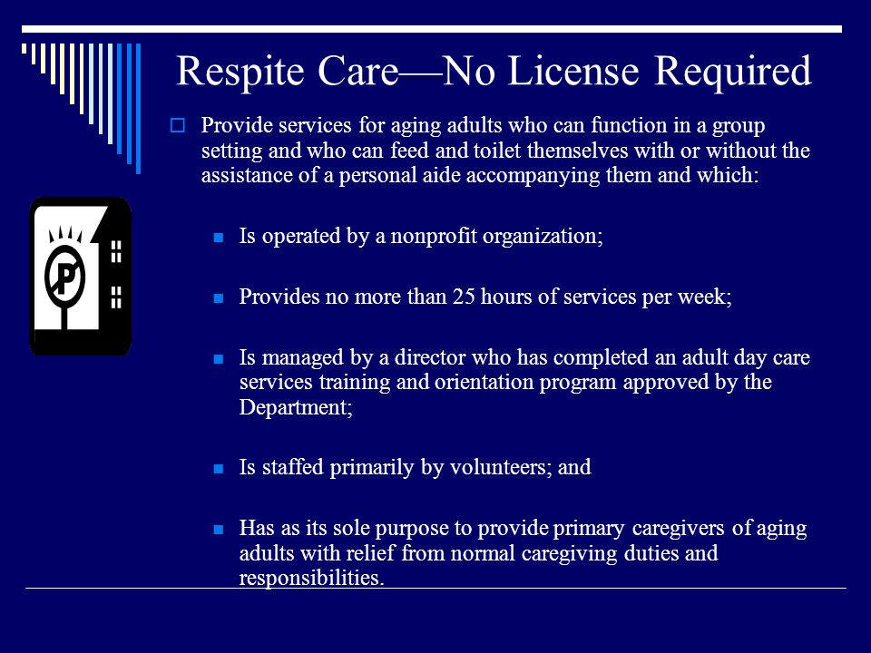 Respite Care—No License Required