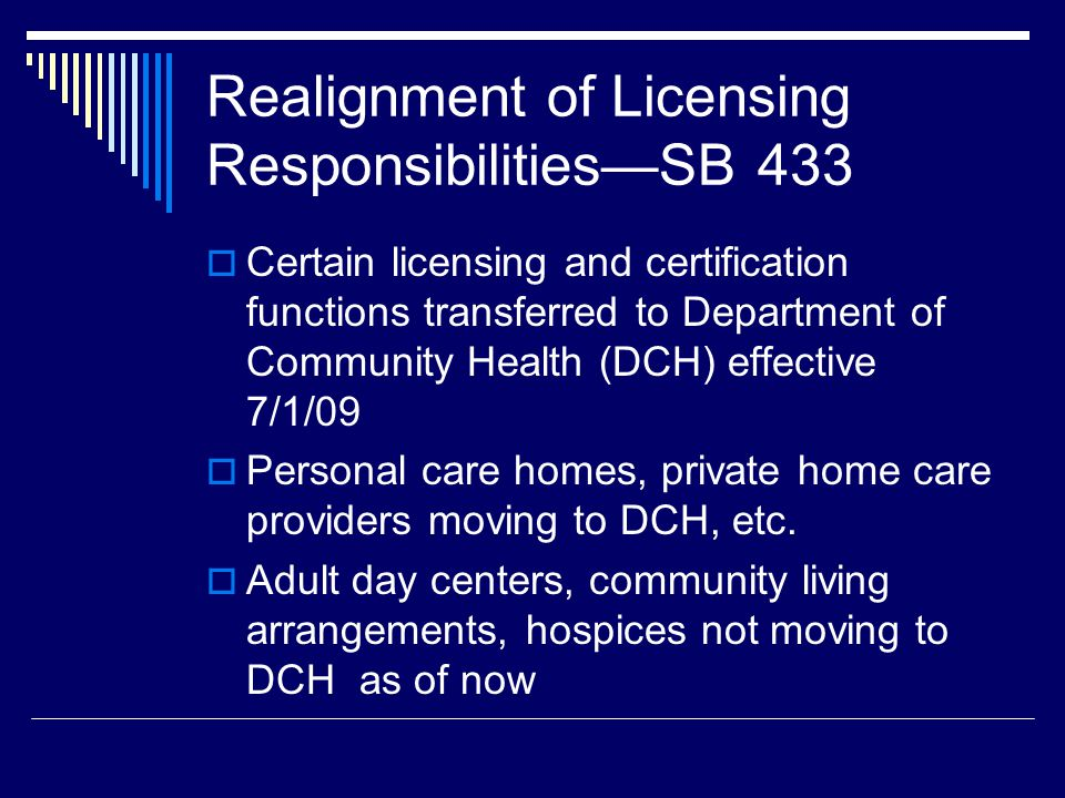 Realignment of Licensing Responsibilities—SB 433