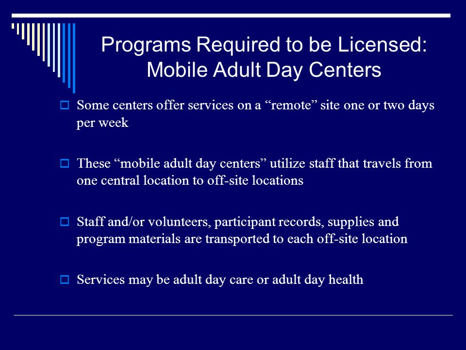 Programs Required to be Licensed: Mobile Adult Day Centers