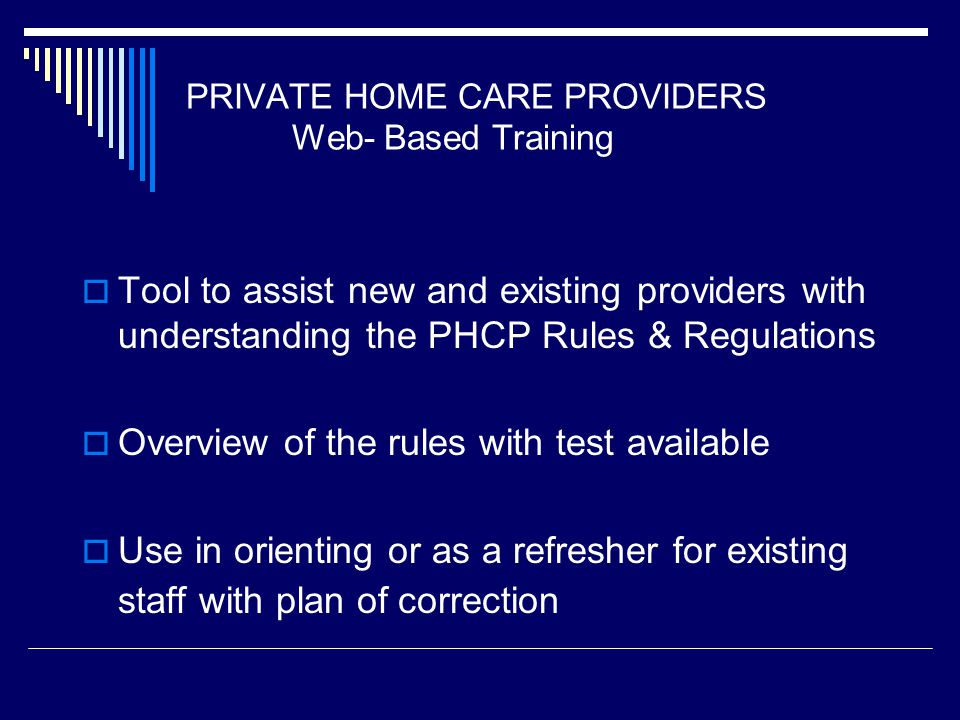 PRIVATE HOME CARE PROVIDERS Web- Based Training