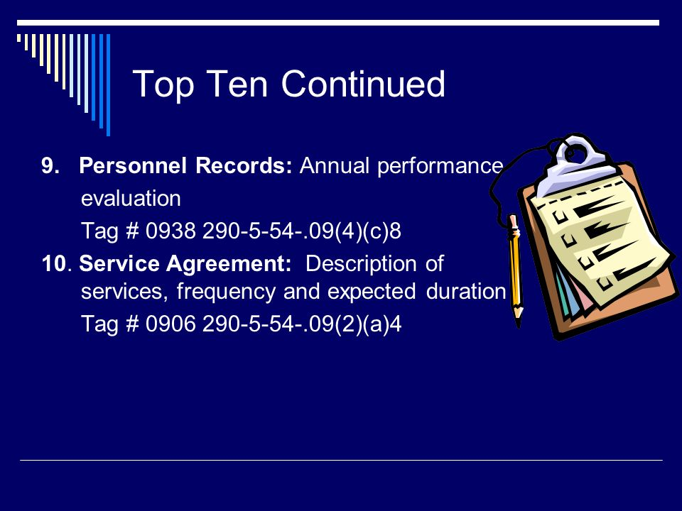 Top Ten Continued 9. Personnel Records: Annual performance evaluation