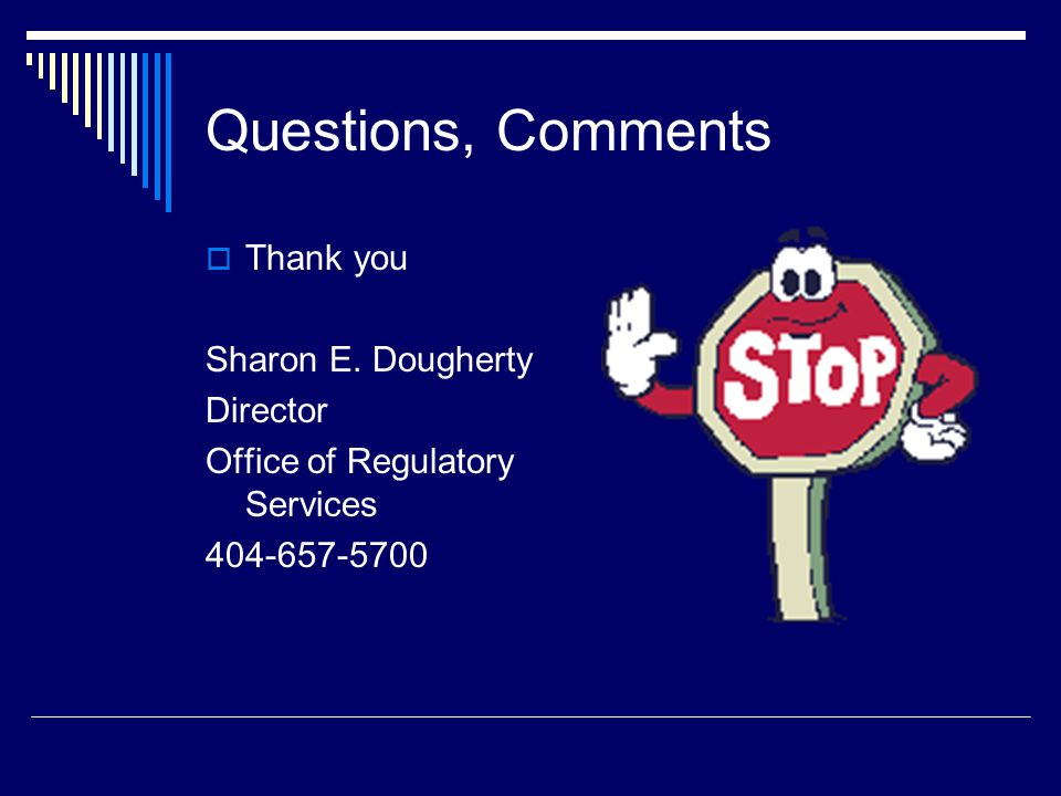 Questions, Comments Thank you Sharon E. Dougherty Director