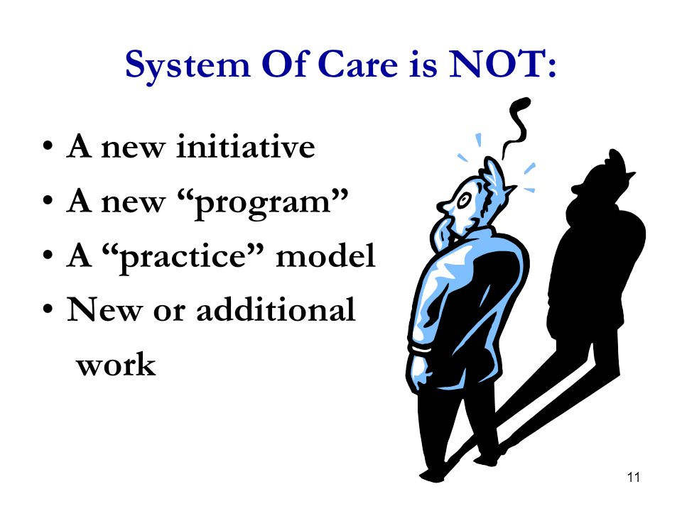 System Of Care is NOT: A new initiative A new program