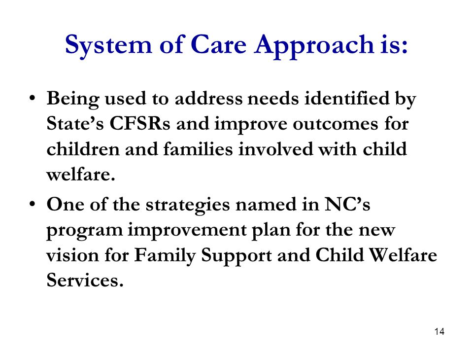 System of Care Approach is: