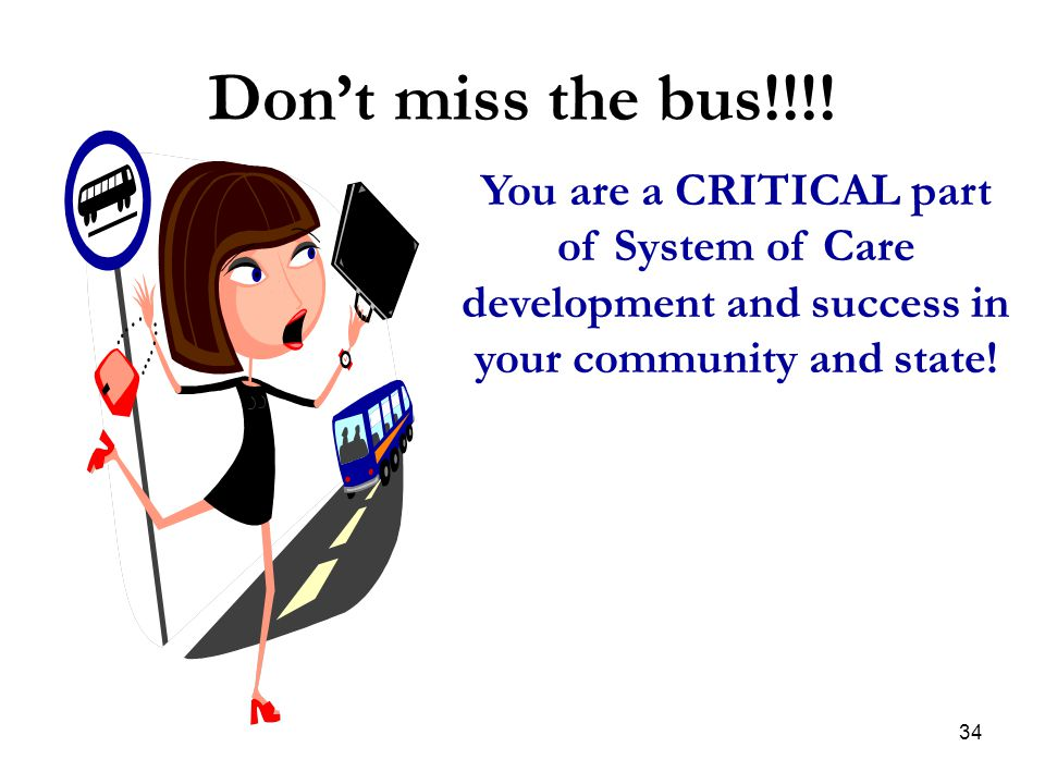 Don't miss the bus!!!.