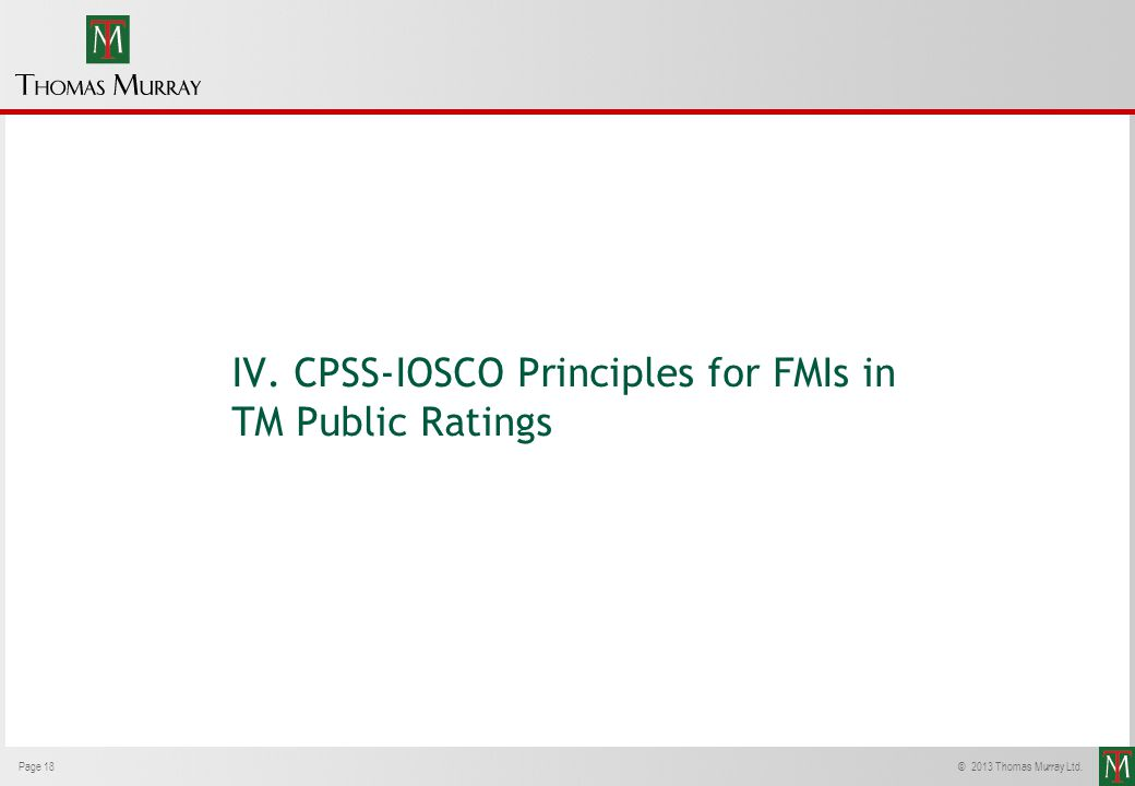IV. CPSS-IOSCO Principles for FMIs in TM Public Ratings